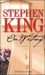 """""""On writing"""", di Stephen King. Oltre ad essere utile e interessante, è molto divertente."""